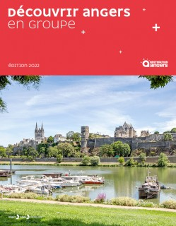 Destination Angers - Brochure groupes 2022